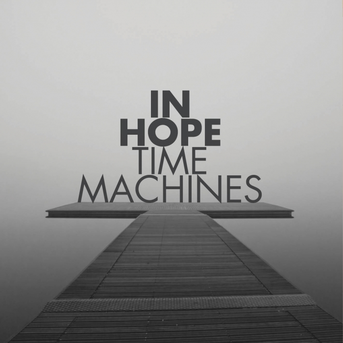 In Hope: Time Machines (CD+Download)