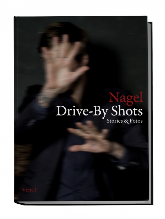 Nagel: Drive-By Shots, Stories und Fotos