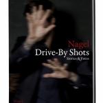 Nagel: Drive-By Shots, Stories und Fotos