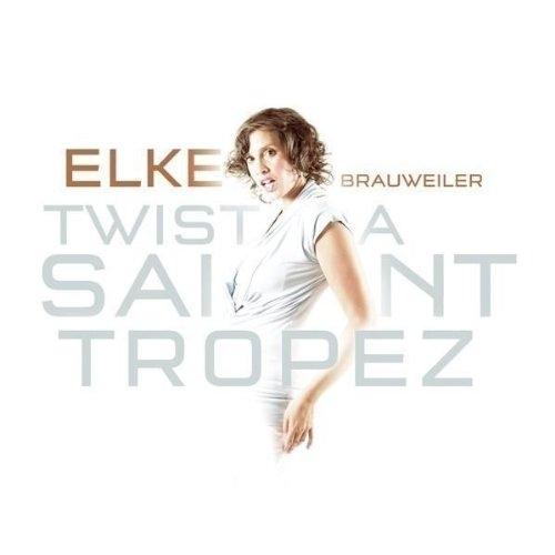 Elke Brauweiler – Twist a Saint Tropez