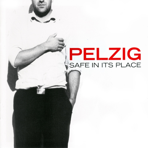 PELZIG - Safe In Its Place - CD