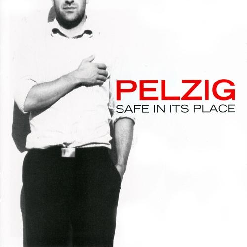 PELZIG - Safe In Its Place - LP (Rarität)
